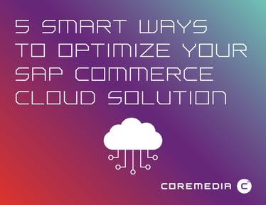 Optimize Your SAP Commerce Cloud Solution