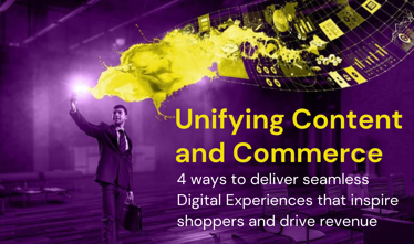 Unifying Content and Commerce